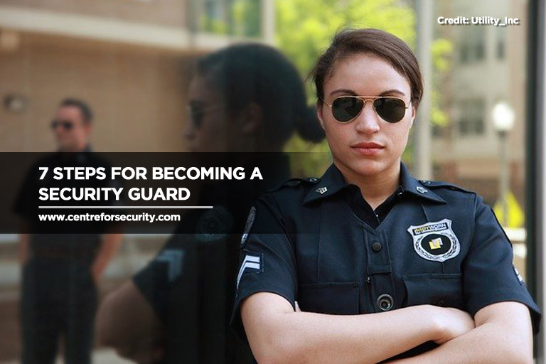 7 Steps For Becoming A Security Guard