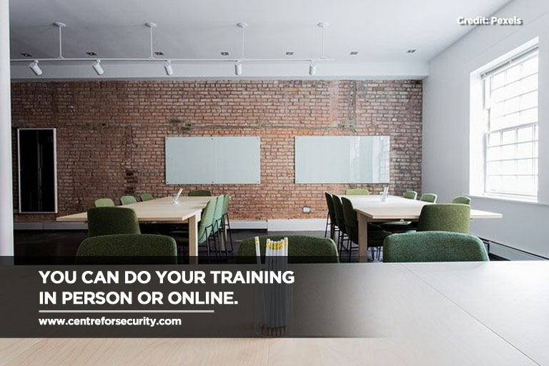 You can do your training in person or online.