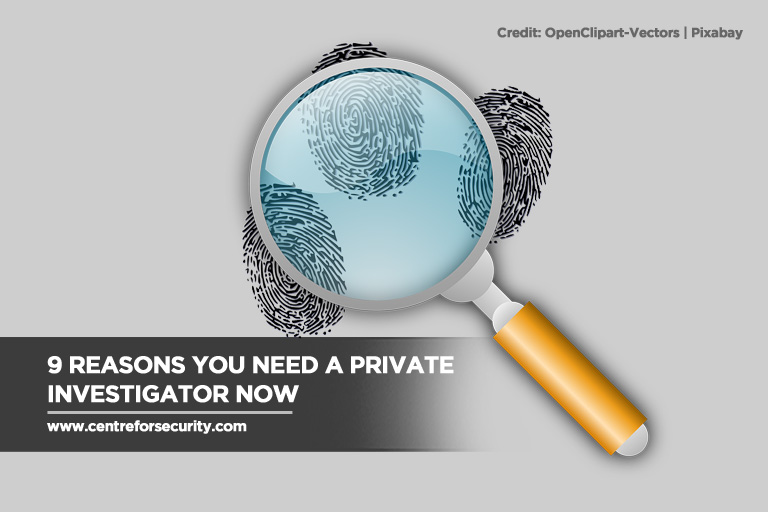 9 Reasons You Need a Private Investigator Now