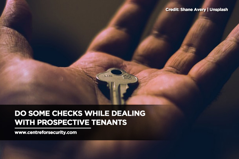 Do some checks while dealing with prospective tenants