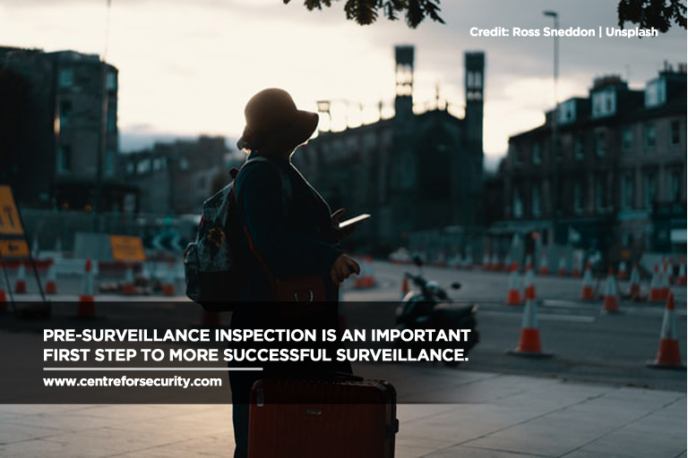 Pre-surveillance inspection is an important first step to more successful surveillance.