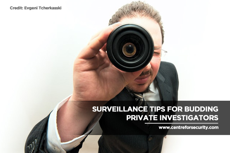 Surveillance Tips for Budding Private Investigators