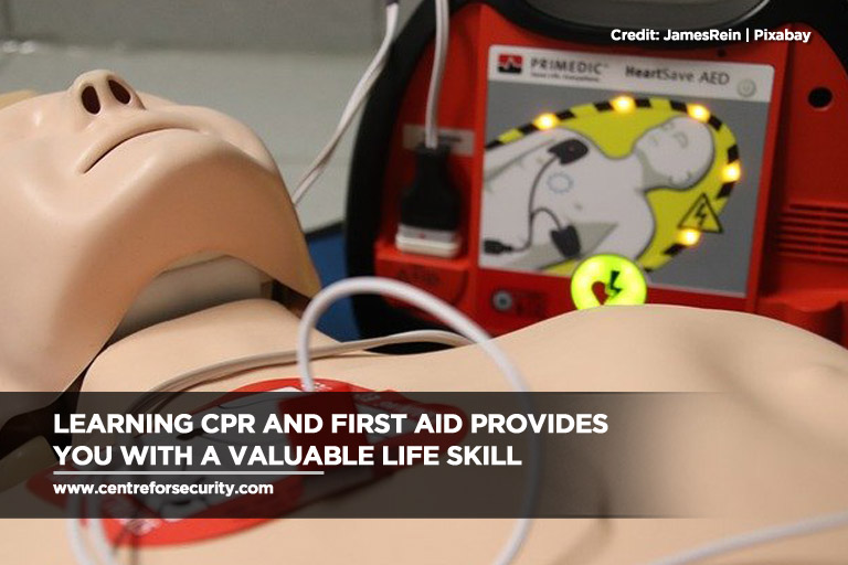 Learning CPR and first aid provides you with a valuable life skill