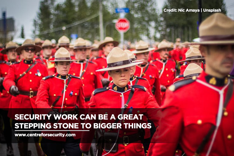 Security work can be a great stepping stone to bigger things