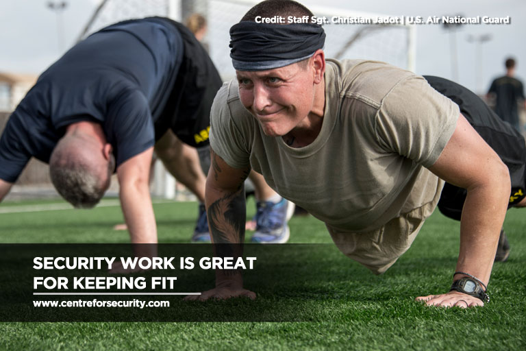 Security work is great for keeping fit