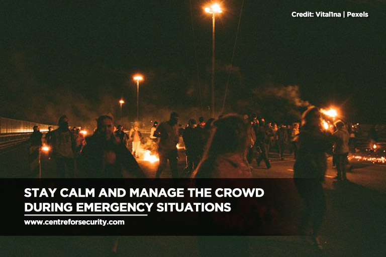 Stay calm and manage the crowd during emergency situations
