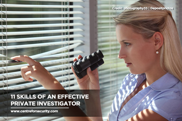 11 Skills of an Effective Private Investigator - Centre for Security Training & Management Inc.