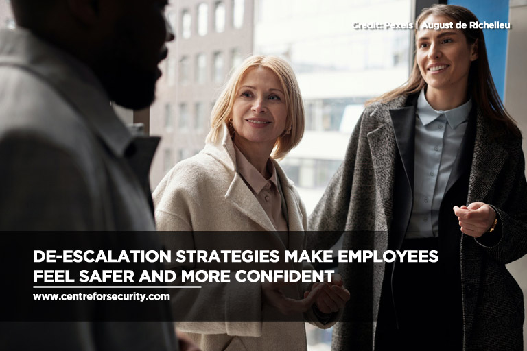 De-escalation strategies make employees feel safer and more confident