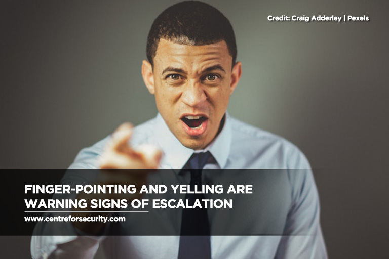 Finger-pointing and yelling are warning signs of escalation