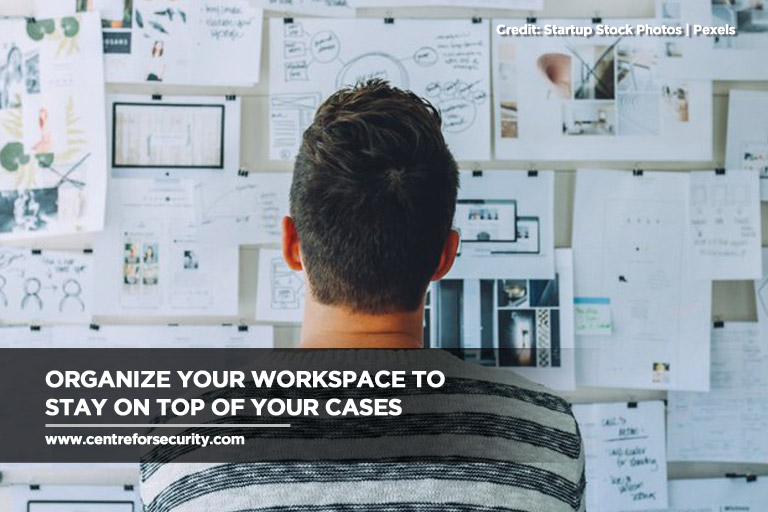 Organize your workspace to stay on top of your cases