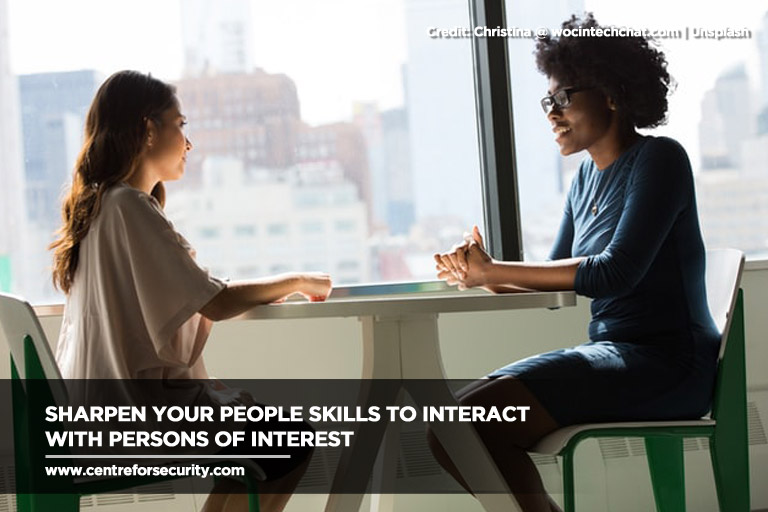 Sharpen your people skills to interact with persons of interest
