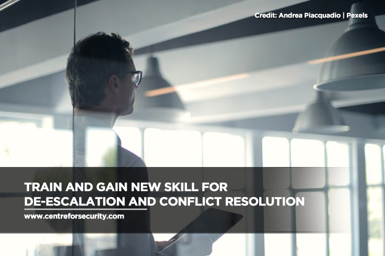 Train and gain new skill for de-escalation and conflict resolution