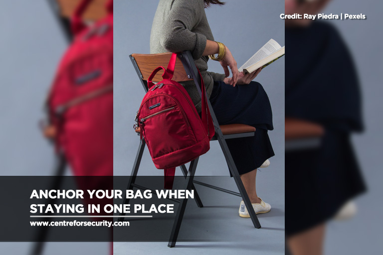 Anchor your bag when staying in one place