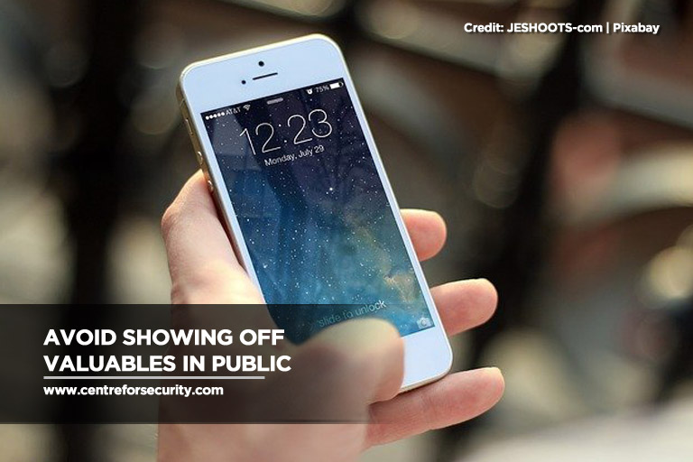 Avoid showing off valuables in public