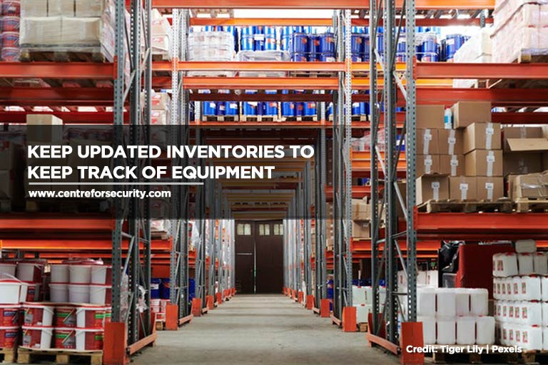 Keep updated inventories to keep track of equipment