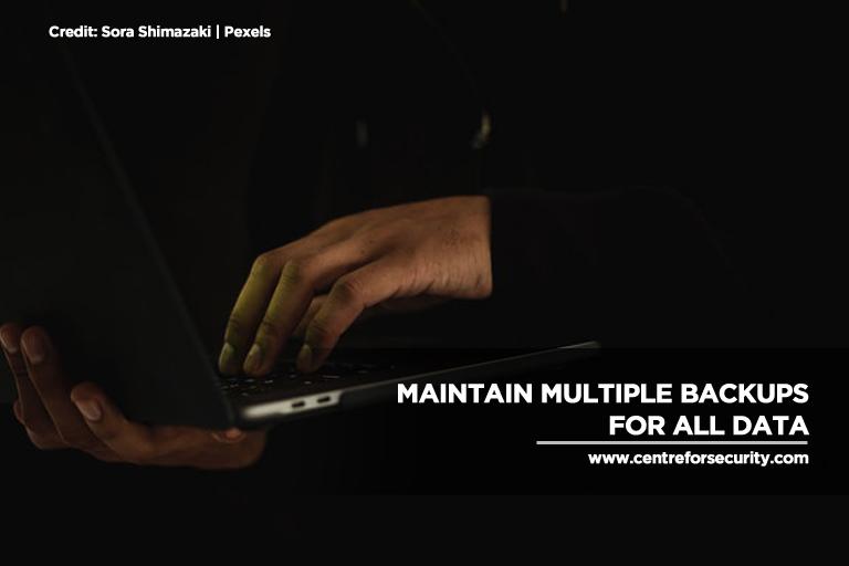 Maintain multiple backups for all data