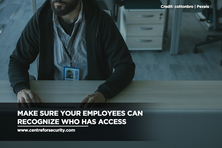 Make sure your employees can recognize who has access