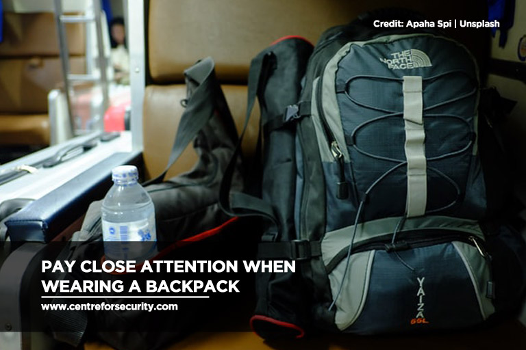 Pay close attention when wearing a backpack