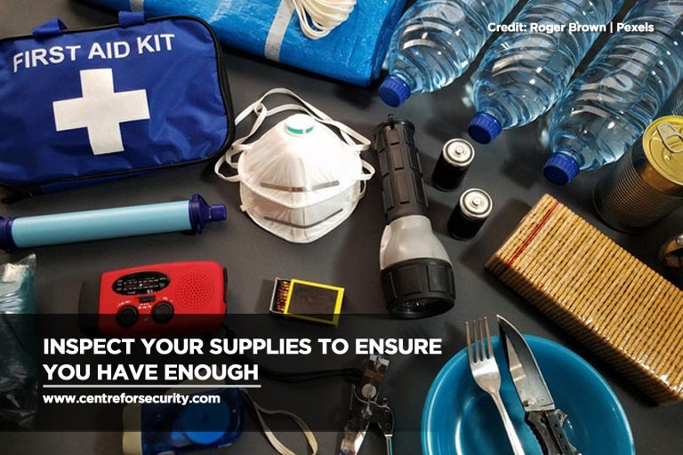 Inspect your supplies to ensure you have enough