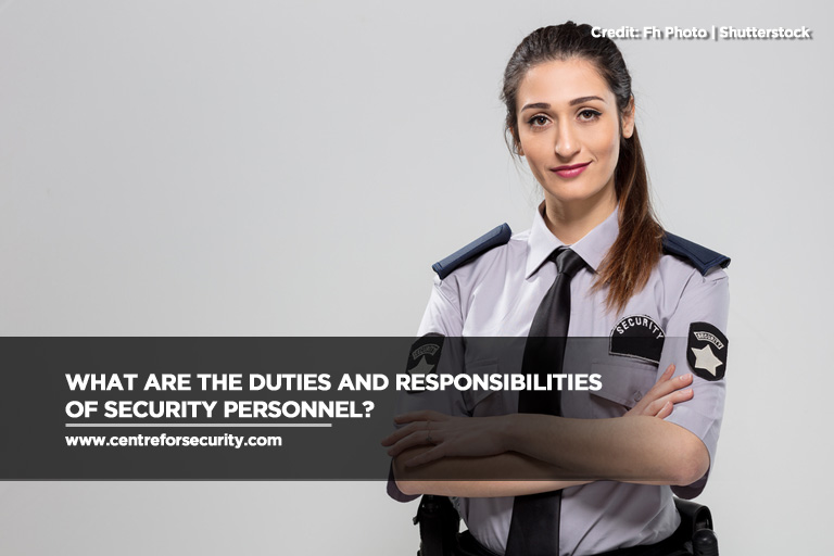 What Are the Duties and Responsibilities of Security Personnel?